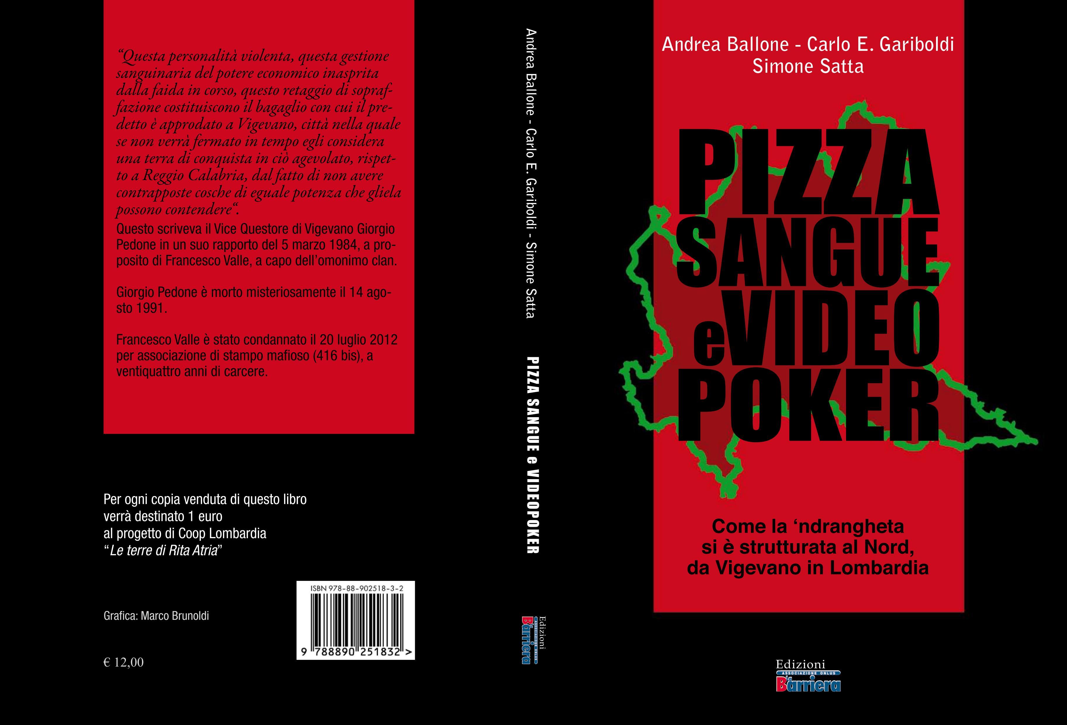 Pizza Sangue e Videopoker. Come la 'ndrangheta si è strutturata al Nord, da Vigevano in Lombardia.